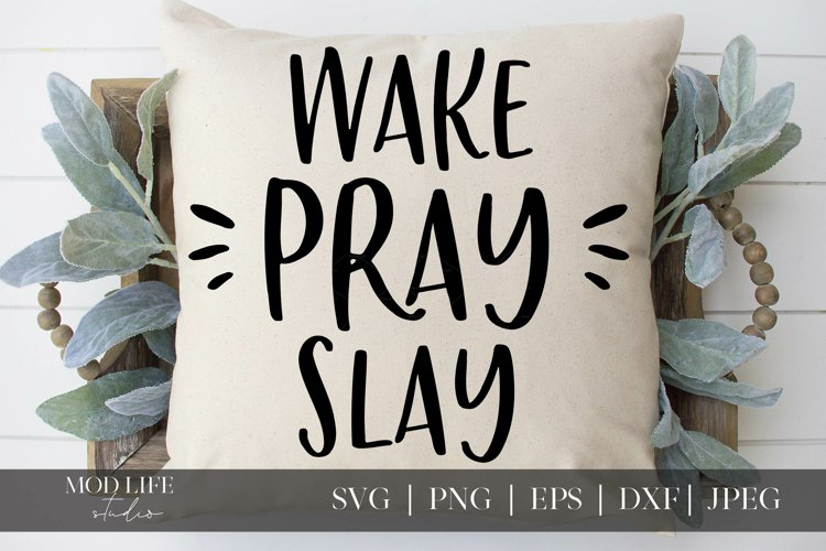Wake Pray Slay SVG Cut File - SVG PNG JPEG DXF EPS example image 1