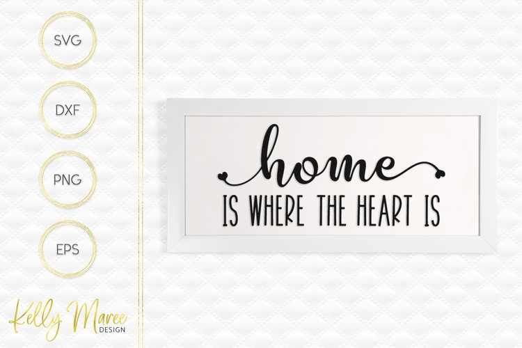 Home Is Where The Heart Is SVG example image 1