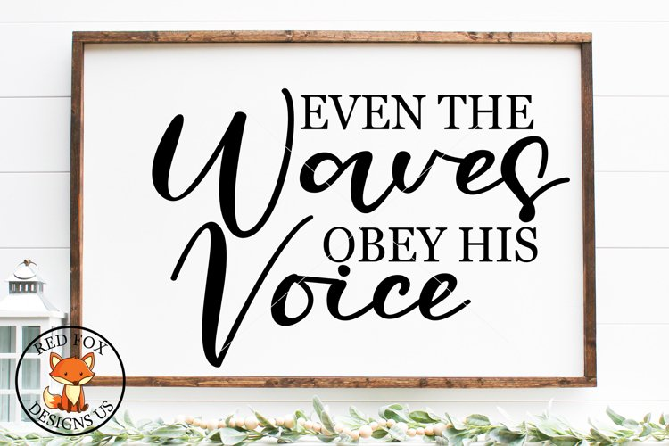 Even The Waves Obey His Voice SVG | Scripture SVG, DXF, PNG example image 1