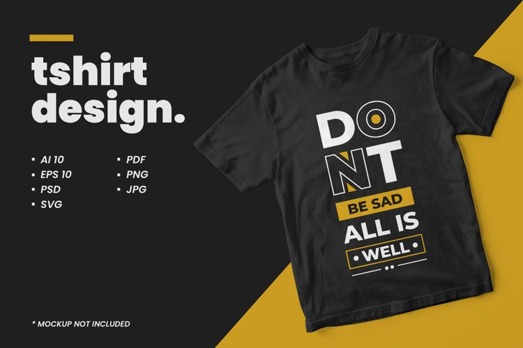 Dont be sad all is well typography quote t shirt design example image 1