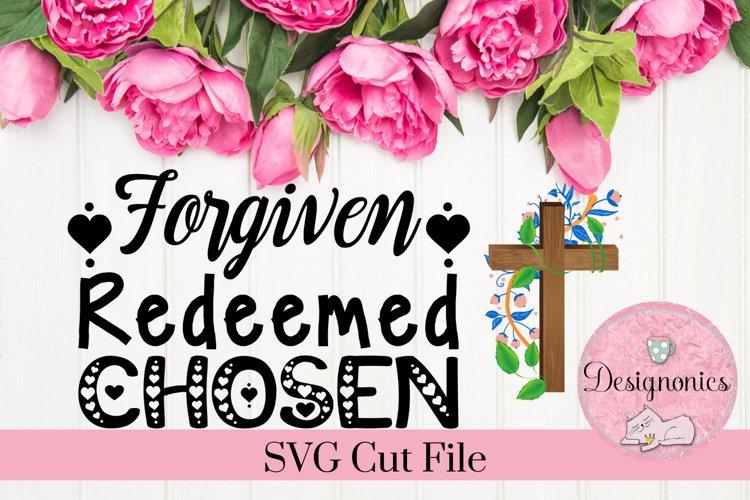 Forgiven Redeemed Chosen Christian Faith Inspirational SVG