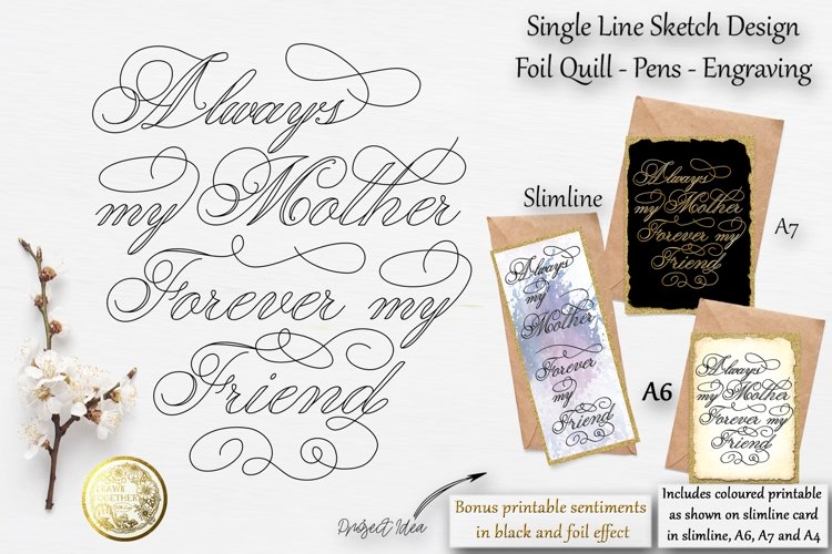 Always my Mother - Single line | Foil Quill | Digi Stamps