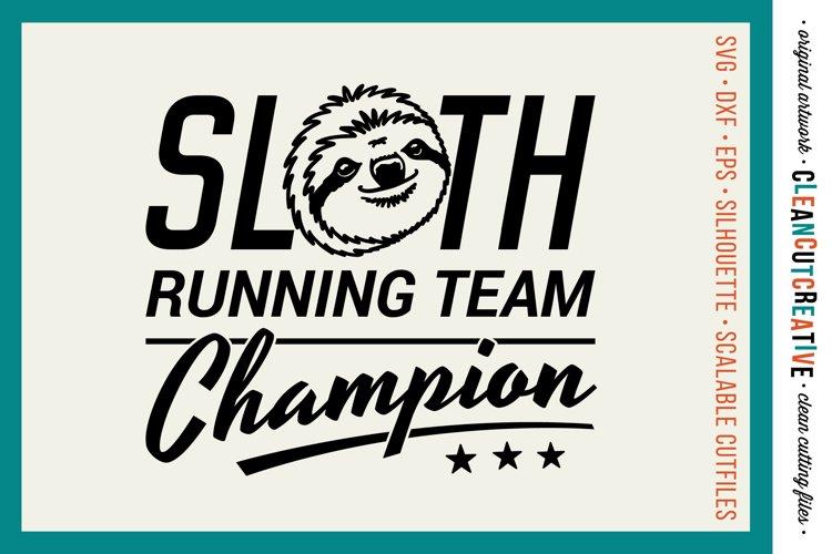 SLOTH RUNNING TEAM CHAMPION! - funny t-shirt design - SVG example image 1