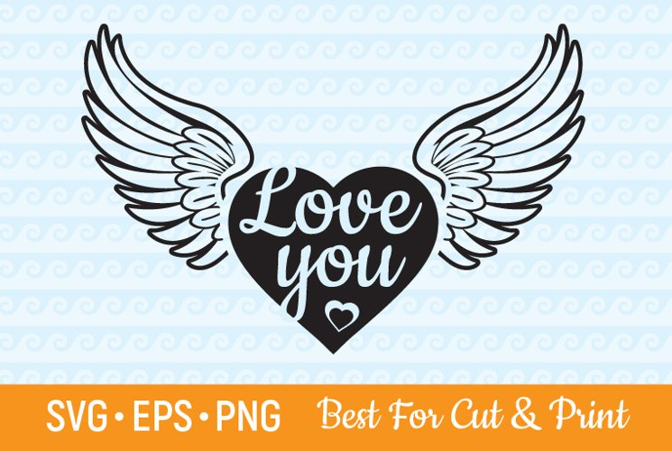I Love You Heart With Wings SVG Happy Valentines Day SVG