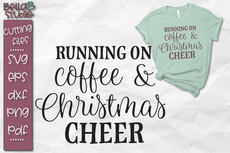 Running on Coffee and Christmas Cheer SVG, Christmas Svg example image 1