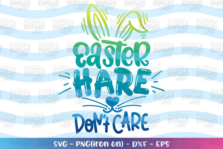 Easter svg Easter Hare Don't Care svg Easter Bunny cute example image 1