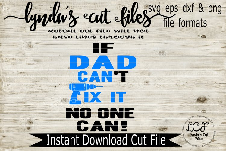 If Dad Cant Fix it No One Can//SVG/EPS/DXF File