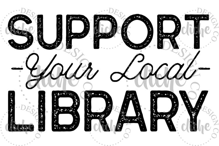 Support Your Local Library Sublimation Design