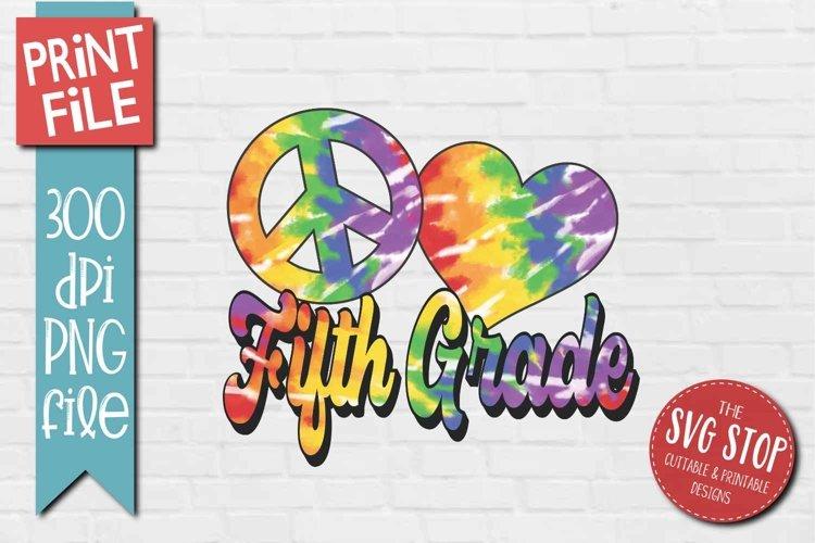 Peace Love Fifth Grade School Tie Dye Sublimation Design example image 1