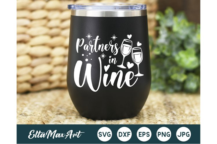 Partners in Wine SVG, Wine Svg, Wine Sayings, Kitchen svg