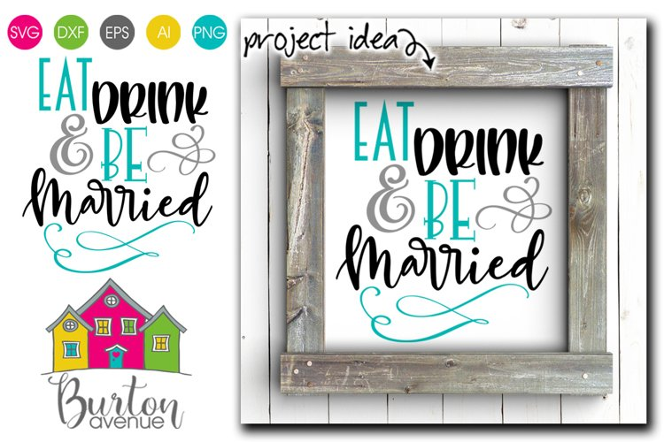 Eat Drink and be Married SVG File example image 1