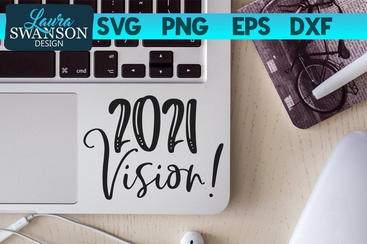 2021 Vision SVG Cut File