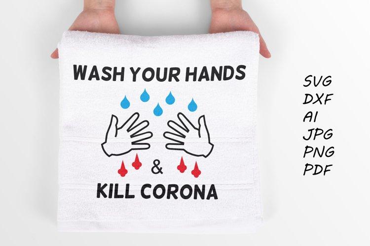 Wash your hands and kill Corona svg