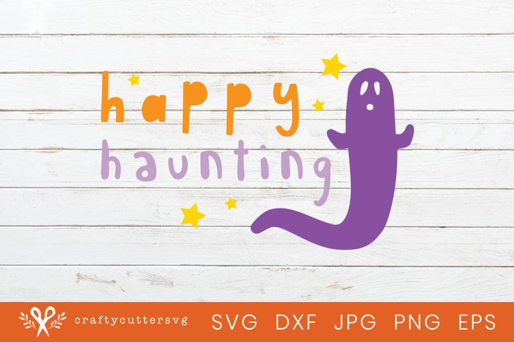 Halloween Svg Cut Happy Haunting Quote Ghost Clipart example image 1