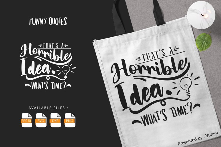 Thats a Horrible Idea Whats time | Lettering Quotes example image 1