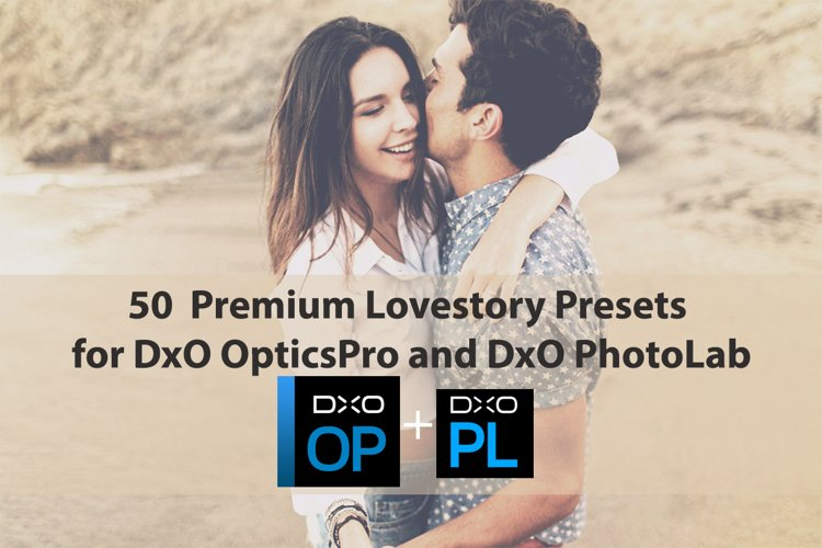 50 Premium Lovestory Presets for DxO OpticsPro, DxO PhotoLab