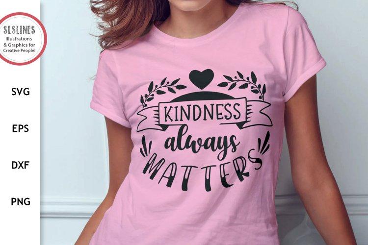 Kindness Always Matters SVG - Inspirational Design