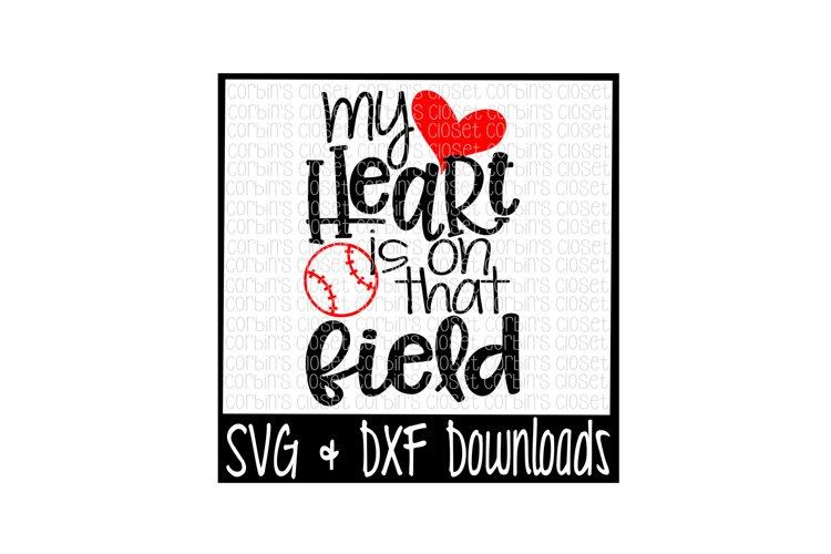 Baseball Mom SVG - My Heart Is On That Field Cut