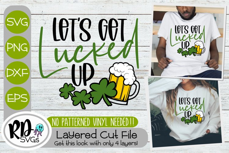 Lets Get Lucked Up - A St Patricks Day Cricut SVG