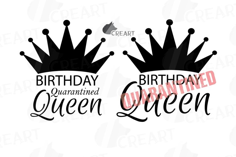 Quarantined Birthday Queen gift and decor svg cutting file. example image 1