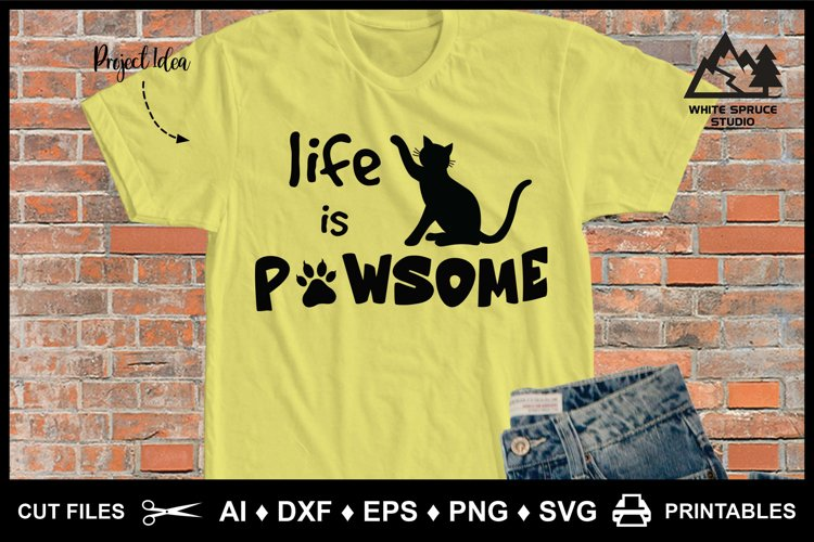 Life is Cat, Paws & Whiskers Pawsome, Cat Silhouette, Paws