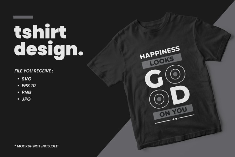 Happiness looks good on you modern quotes t shirt design