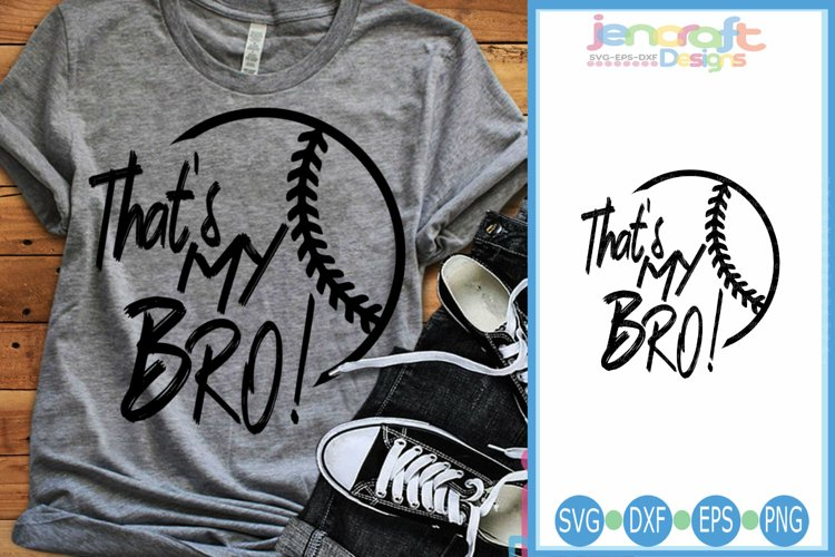 Baseball SVG, Thats My Bro, Softball, Tball Cut File
