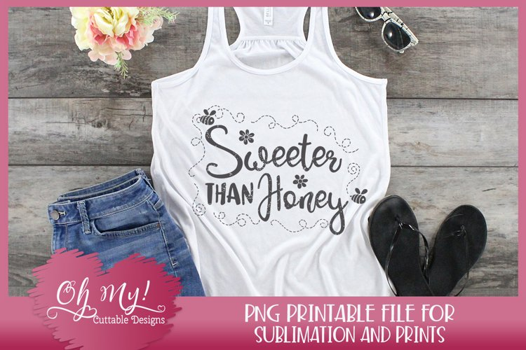 Sweeter Than Honey Distressed Sublimation designs for tshirt