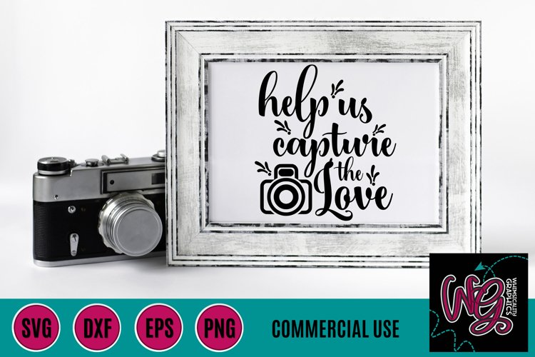 Help Us Capture the Love SVG DXF PNG EPS Comm