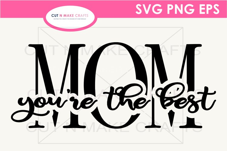 MOM You're the Best Knockout Text SVG| Mothers Day SVG example image 1