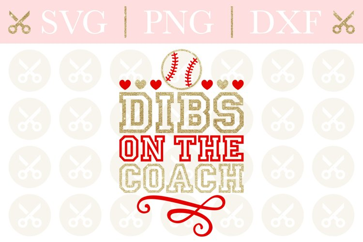 Baseball Svg Dibs On The Coach Svg Baseball Wife Svg