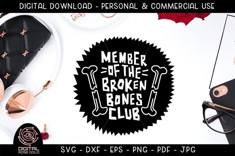 Member Of The Broken Bones Club - Funny Bones SVG, Halloween example image 1