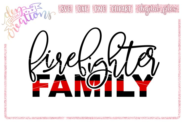 Firefighter Family Thin Red Line - SVG DXF PNG Cut File