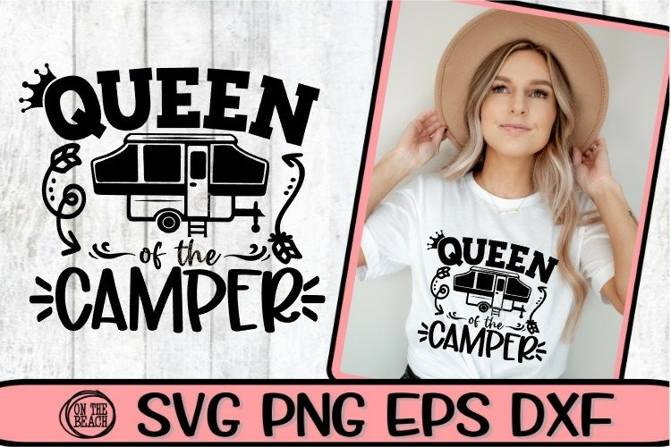 QUEEN OF THE CAMPER - FIFTH WHEEL SVG - SVG PNG EPS DXF