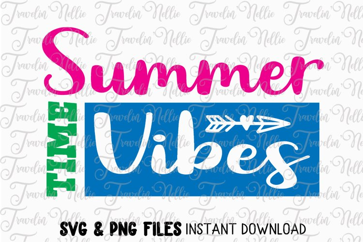 Summer Time Vibes SVG Cut File Cricut Silhouette Quote