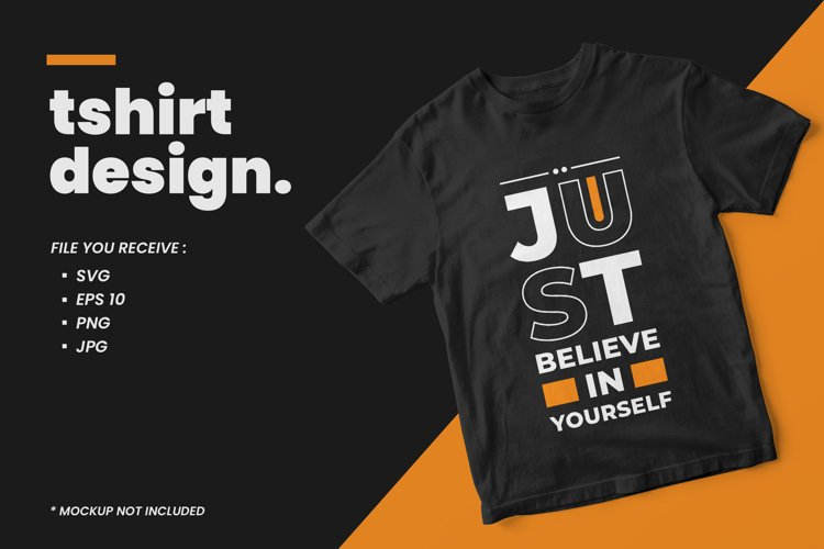 Just believe in yourself modern quotes t shirt design