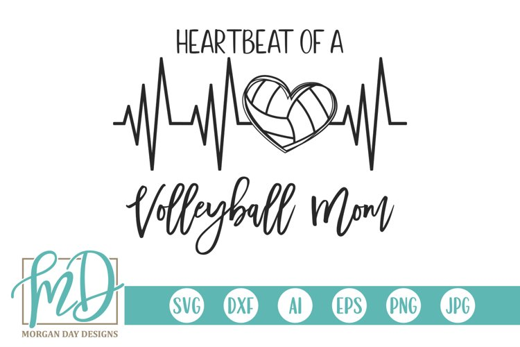 Volleyball - Heartbeat Of A Volleyball Mom SVG example image 1
