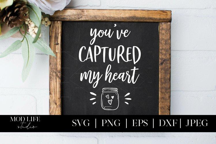 Youve Captured My Heart SVG Cut File - SVG PNG JPEG DXF EPS