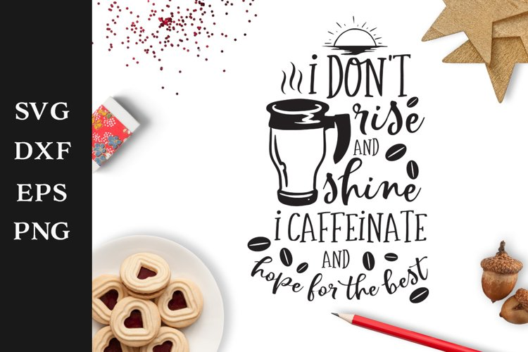 I don't Rise and Shine SVG Cut File example image 1
