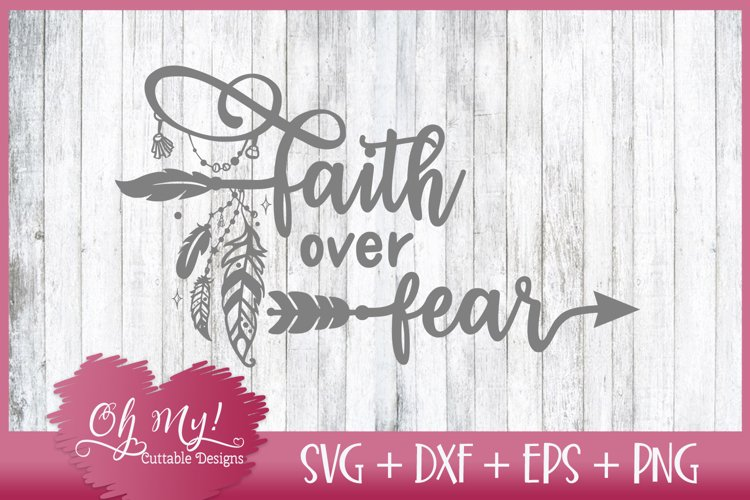Faith Over Fear - SVG DXF EPS PNG