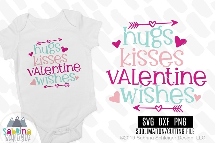 Hugs Kisses Valentine Wishes- Valentine SVG Cutting File