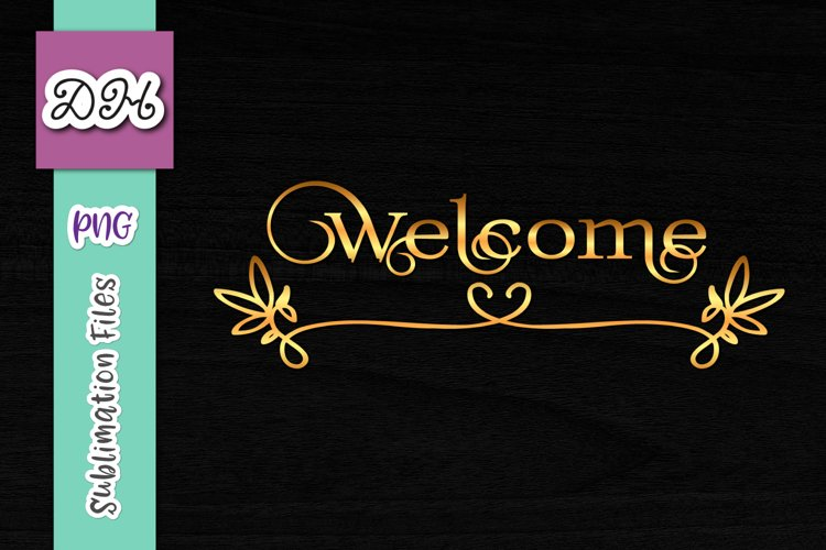 Welcome Front Door Sign Sublimation Print File PNG Mirrored
