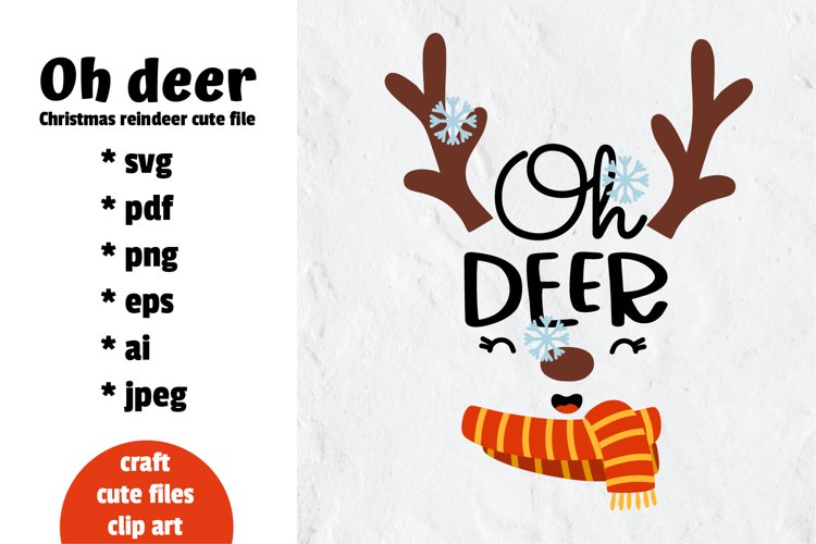 Oh Deer SVG. Christmas reindeer svg. Christmas quotes SVG example image 1