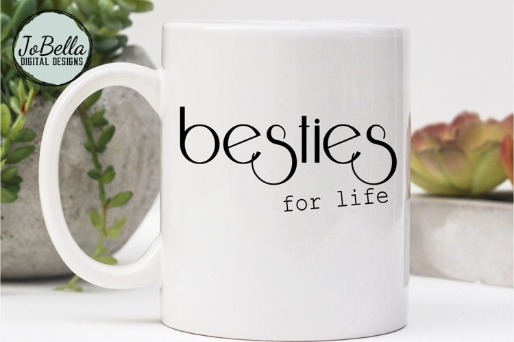 Besties For Life SVG and Printable Friendship Design