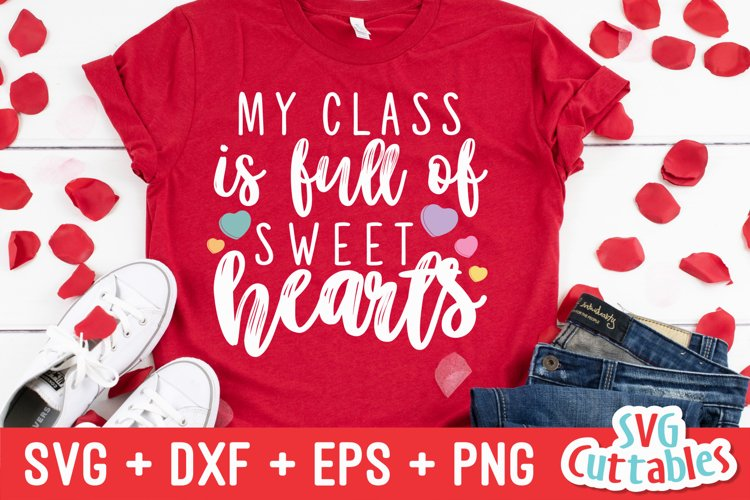 Valentines Day SVG | My Class Is Full Of Sweetheart | Shirt