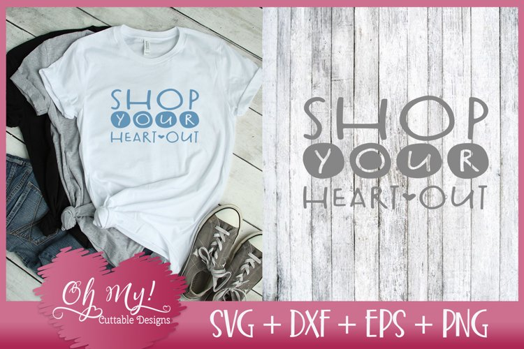 Shop Your Heart Out - SVG DXF EPS PNG Cutting File