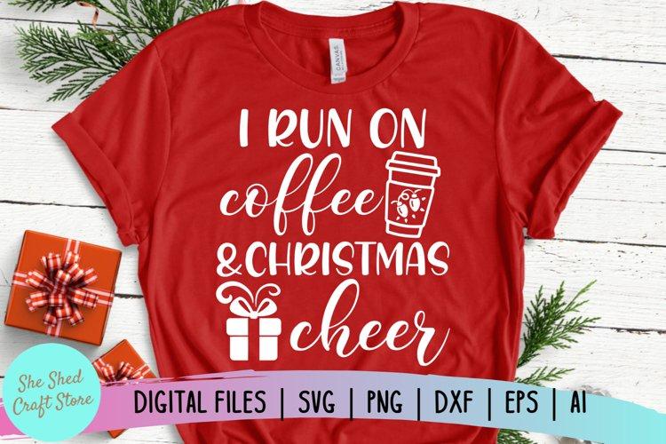 Coffee and Christmas Cheer, Christmas SVG, Holiday SVG example image 1