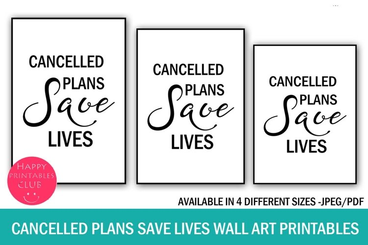 Cancelled Plans Save Lives Wall Art Printable- Stay Home example image 1