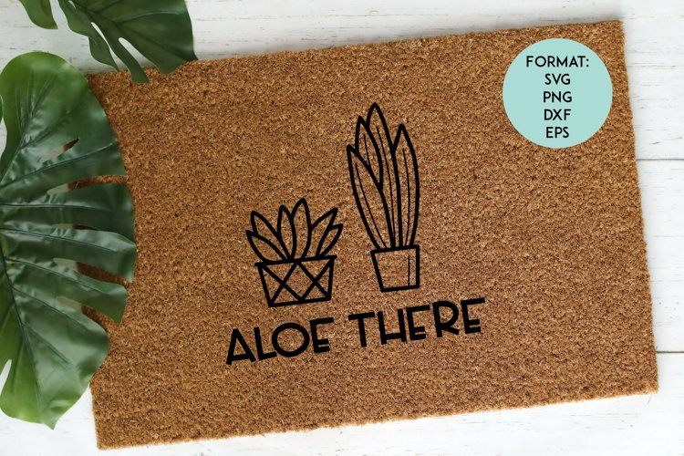 Doormat / Aloe There / Funny SVG File example image 1