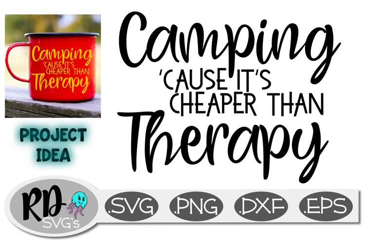 Camping Cause it's Cheaper than Therapy - Camping SVG example image 1